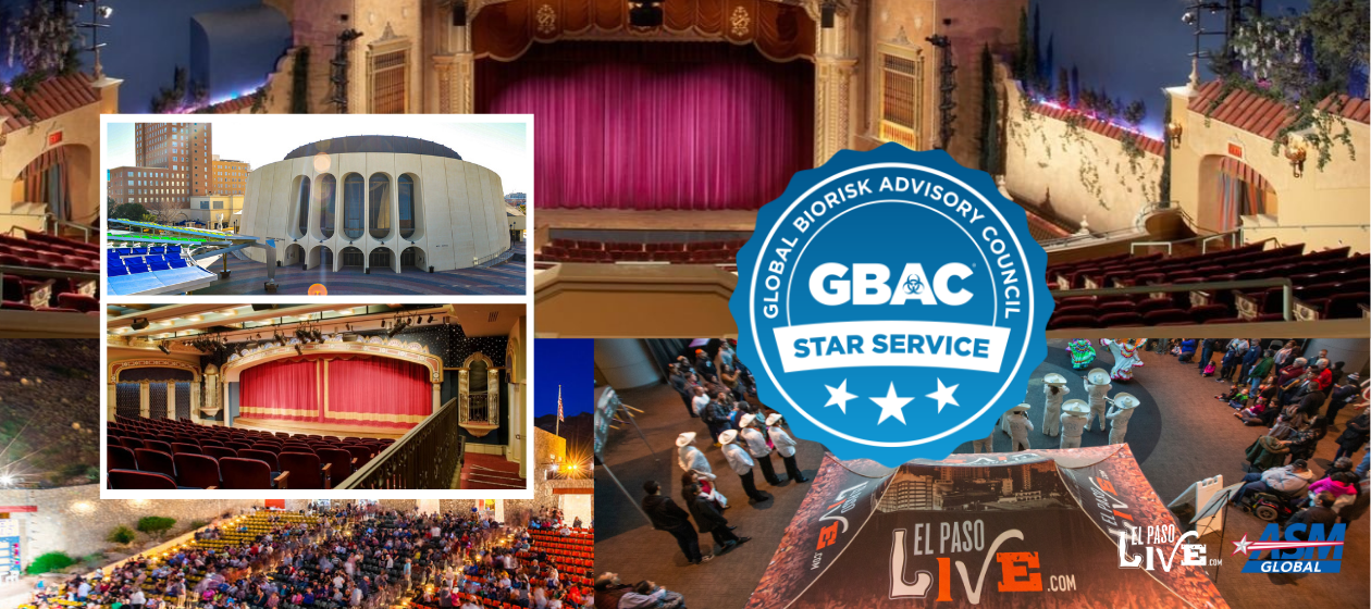 El Paso Live Awarded GBAC Star Facility Accreditation in Venue Safety